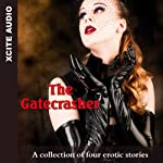 The Gatecrasher: A Collection of Four Erotic Stories   Miranda Forbes