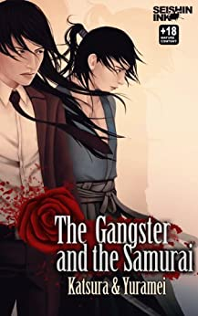The Gangster and the Samurai (Yaoi Novel) by [Katsura, Yuramei]