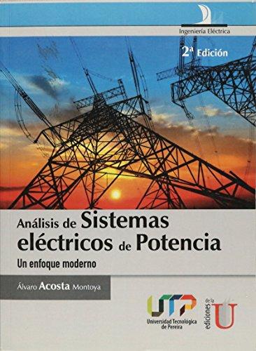 ANALISIS DE LOS SISTEMAS ELECTRICOS DE POTENCIA. UN ENFOQUE MODERNO