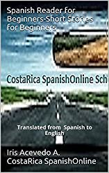 Spanish Reader for Beginners-Short Stories for Beginners: Translated from Spanish to English (Spanish Reader for Beginners, Intermediate and Advanced Students nº 1) (Spanish Edition)