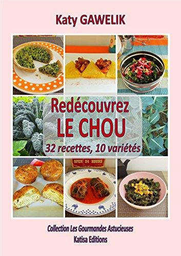 Redécouvrez le CHOU. 32 recettes, 10 variétés (Collection Les Gourmandes Astucieuses t. 4) (French Edition)