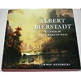 Albert Bierstadt: Painter of the American West