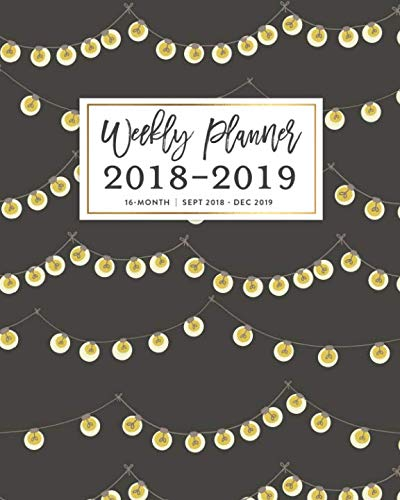Weekly Planner 2018 - 2019, 16 Month Sept 2018 - Dec 2019: Rustic Strings of Lights Academic Dated Agenda Book (Patio Blog)