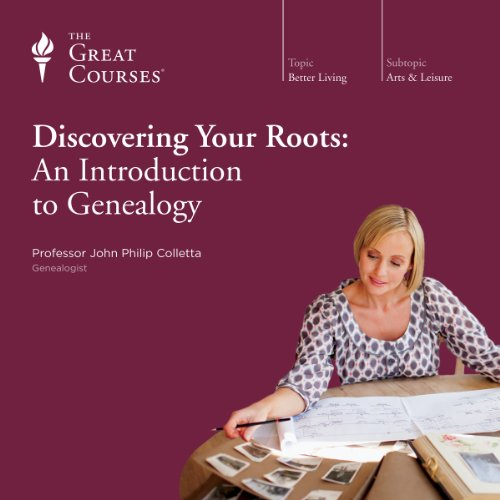 Discovering Your Roots: An Introduction to Genealogy by The Great Courses