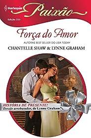 Força do amor (Harlequin Paixão Livro 255)