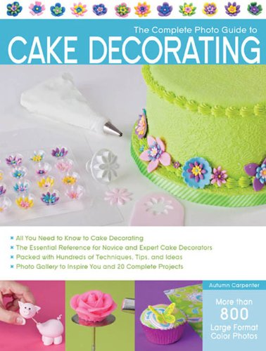 The Complete Photo Guide to Cake Decorating (Chart Autumn)