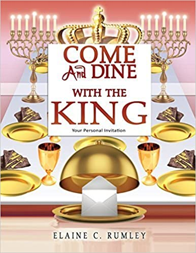 Book Come and Dine with the King by Elaine C. Rumley (2014-06-11)