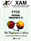 FTCE Physical Education, XAM Staff, 1581970838