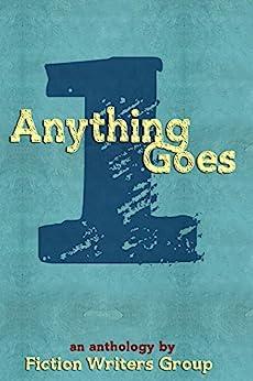 Anything Goes by [Breen, Robert, Hulse, Anthony, van Lier, Lynn, James, Nadeem, Harvey, T.D., Nicole, Chasity, Sarma, Krishna, Morrison, E.W.]