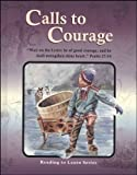 Calls to Courage Grade 6 Reader (Reading to Learn)
