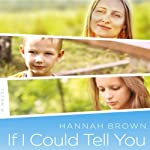 If I Could Tell You | Hannah Brown