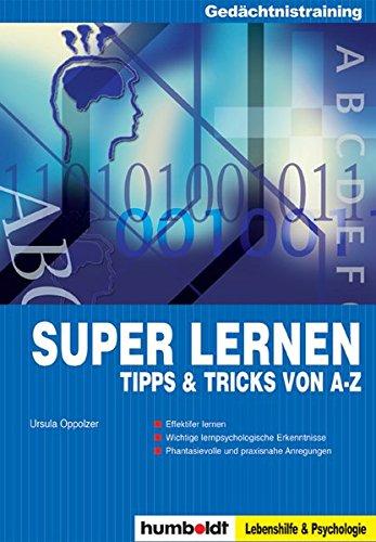Super lernen: Tipps und Tricks von A - Z
