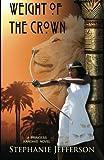Weight of the Crown: A PRINCESS KANDAKE Novel