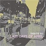 オリジナル曲 Last Days Of April
