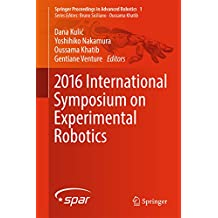 2016 International Symposium on Experimental Robotics (Springer Proceedings in Advanced Robotics Book 1)