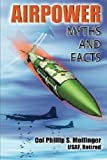 Book cover for Airpower: Myths and Facts