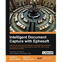 Intelligent Document Capture with Ephesoft by Pat Myers, Ike Kavas, Michael Muller, Clifford Laurin (2012) Paperback