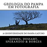 img - for Geologia do Pampa em Fotografia: A Geodiversidade do Pampa Ga cho (Portuguese Edition) book / textbook / text book