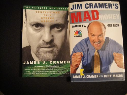 Jim Cramer Collection: Confessions of a Street Addict+Jim Cramer's Mad Money