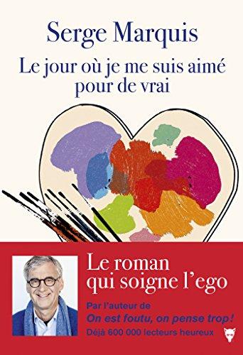 Le jour où je me suis aimé pour de vrai (Fiction) (French Edition)