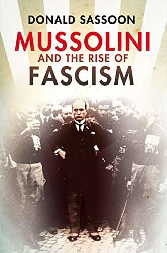 Read Online Mussolini and the Rise of Fascism pdf