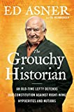 Book cover from The Grouchy Historian: An Old-Time Lefty Defends Our Constitution Against Right-Wing Hypocrites and Nutjobsby Ed Asner