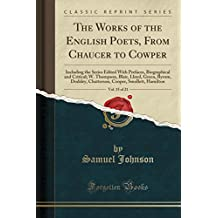 The Works of the English Poets, from Chaucer to Cowper, Vol. 15 of 21: Including the Series Edited with Prefaces, Biographical and Critical; W. Thompson, Blair, Lloyd, Green, Byrom, Dodsley, Chatterson, Cooper, Smollett, Hamilton (Classic Reprint)