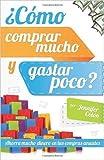 img - for ?C?mo comprar mucho y gastar poco?: Ahorra mucho dinero en tus compras anuales (Spanish Edition) (Paperback) - Common book / textbook / text book