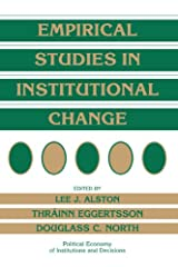 Empirical Studies in Institutional Change (Political Economy of Institutions and Decisions) Hardcover