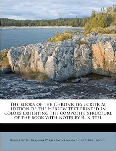 Book The books of the Chronicles: critical edition of the Hebrew text printed in colors exhibiting the composite structure of the book with notes by R. Kittel
