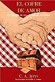 img - for El Cofre de Amor: El Milagro de una Tradici n Navide a (Spanish Edition) book / textbook / text book