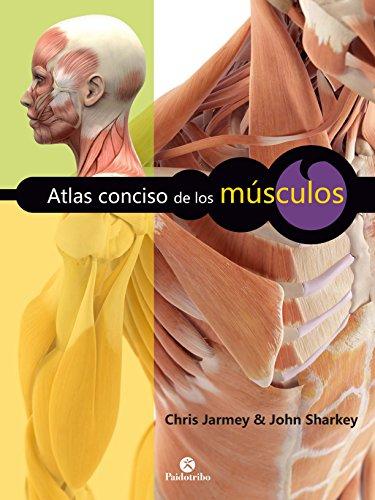 Atlas conciso de los músculos: Nueva edición en color (Anatomía) (Spanish Edition)