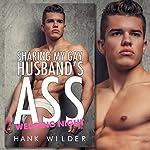 Sharing My Gay Husband's Ass: Wedding Night | Hank Wilder