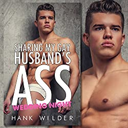 Sharing My Gay Husband's Ass: Wedding Night
