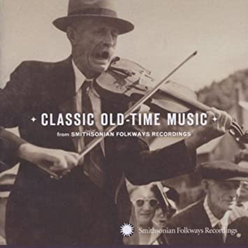 Classic Old-time Music From Smithsonian Folkways Recordings