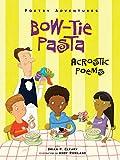 Bow-tie Pasta: Acrostic Poems (Poetry Adventures)
