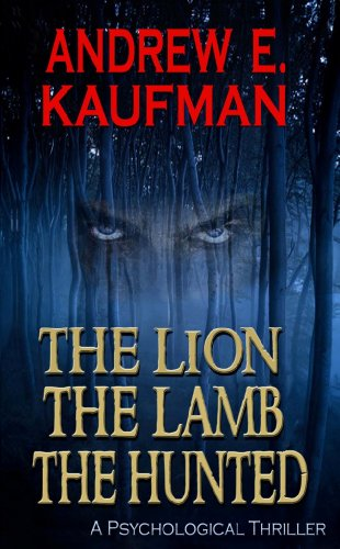 <strong>Like a great thriller? Then you'll love this free excerpt from our Kindle Nation Daily Thriller of the Week, by the author of #1 bestseller <em>While the Savage Sleeps</em>, Andrew E. Kaufman's<em> THE LION, THE LAMB, THE HUNTED</em> – 31/32 Rave Reviews, Just $2.99 and Currently FREE for Amazon Prime Members via Kindle Lending Library</strong>