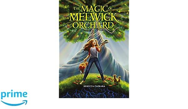 The Magic of Melwick Orchard: Amazon.es: Rebecca Caprara ...