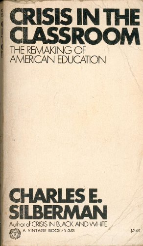 Crisis In The Classroom by Charles E. Silberman