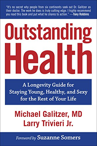 Outstanding Health: A Longevity Guide for Staying Young, Healthy, and Sexy for the Rest of Your Life