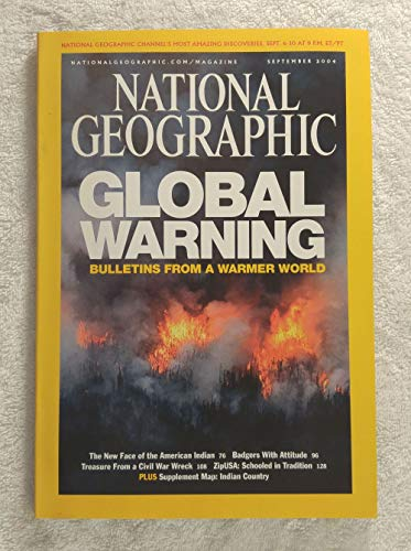 Global Warming: Bulletins from a Warmer World - Wildfires in Alaska - National Geographic Magazine - September 2004 - The New Face of the American Indian, Badgers, Map Supplement: North American Indian Cultures