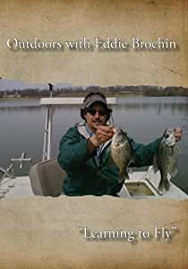 Outdoors with Eddie Brochin - Learning to Fly
