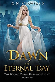 Dawn of Eternal Day (The Zodiac Curse: Harem of Light Book 1) by [Crawford, C.N.]