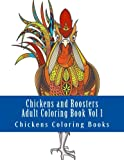 Chickens and Roosters Adult Coloring Book Vol 1: Large One Sided Stress Relieving, Relaxing Chickens Coloring Book For Grownups, Women, Men & Youths. ... Farm Animals, Wild Chickens, Baby Chickens)