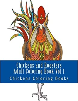 Amazon.com: Chickens and Roosters Adult Coloring Book Vol 1 ...