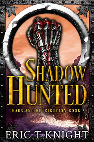 Shadow Hunted (Chaos and Retribution Book 5)