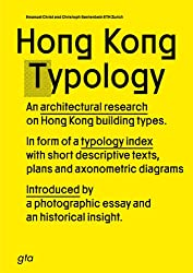 Hong Kong Typology: An Architectural Research on Hong Kong Building Types