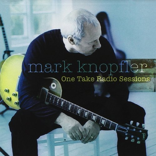 CD : Mark Knopfler - One Take Radio Sessions (Extended Play)