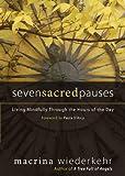 Seven Sacred Pauses, Macrina Wiederkehr, 1933495243
