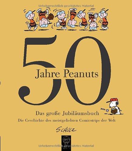 50 Jahre Peanuts: Das große Jubiläumsbuch